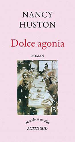 Dolce agonia (Un endroit où aller) par Nancy Huston
