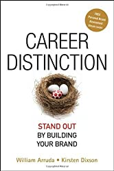 Career Distinction: Stand Out by Building Your Brand by William Arruda (2007-06-12)