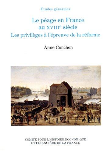 Le péage en France au XVIIIe siècle: Les privilèges à l'épreuve de la réforme