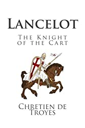 Lancelot: The Knight of the Cart by Chretien de Troyes (2014-02-12)