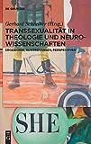 Transsexualität in Theologie und  Neurowissenschaften: Ergebnisse, Kontroversen, Perspektiven