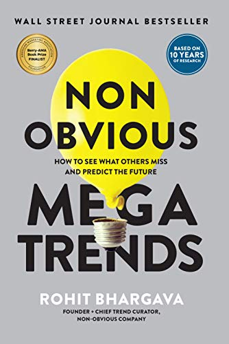 Non Obvious Megatrends: How to See What Others Miss and Predict the Future (Non-Obvious Trends Series) (Non-Obvious Series Book 10) (English Edition)