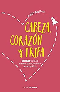 Cabeza, corazón y tripa par Pablo Arribas