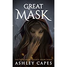 Greatmask: (An Epic Fantasy Adventure) (The Bone Mask Trilogy Book 3)