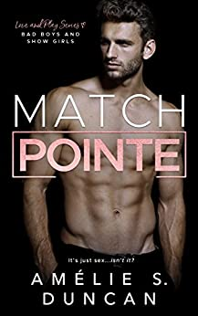 Match Pointe: Bad Boys and Show Girls (Love and Play Series) by [Duncan, Amélie S.]