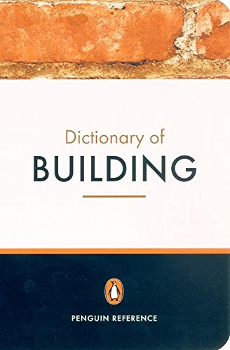 The Penguin Dictionary of Building (Penguin Reference Books) (Gebäude-wörterbuch)