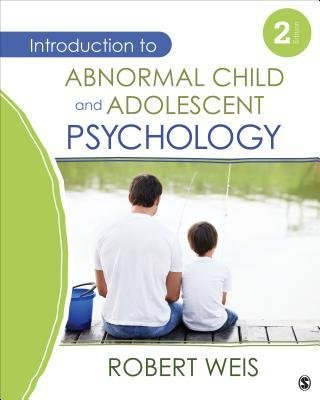 [(Introduction to Abnormal Child and Adolescent Psychology)] [Author: Robert Weis] published on (December, 2013)