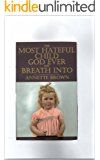 The most hateful child God ever put breath into