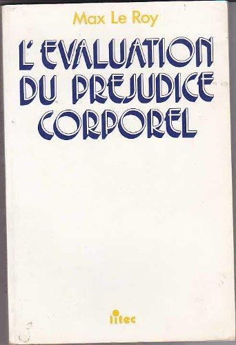 L'évaluation du préjudice corporel (ancienne édition) par Max Le Roy