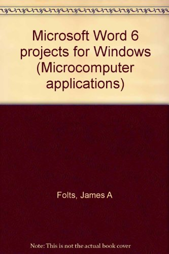 Microsoft Word 6 projects for Windows (Microcomputer applications)
