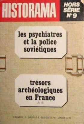 Historama hors serie n?9: LEs psychiatres et la police sovietique; Tresors archeologiques en France