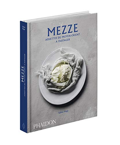 La cuisine des mezzes du Moyen-Orient : Assiettes du Moyen-Orient à partager