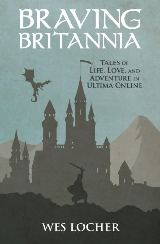Love And Adventure In Ultima Online Book By Wes Locher Full Supports All Version Of Your Device Includes PDF EPub Kindle
