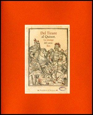 Del Tirant al Quixot: La imatge del cavaller (Catàlegs d'exposicions)