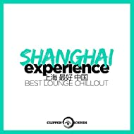 Shanghai Experience (?? ?? ?? Best Lounge Chillout)