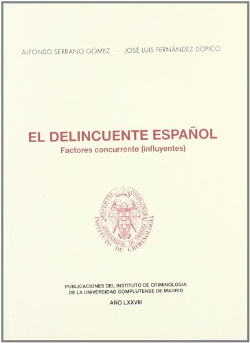 El delincuente español: Factores concurrentes (influyentes) (Estudios de crininología y política criminal) por Alfonso Serrano Gómez