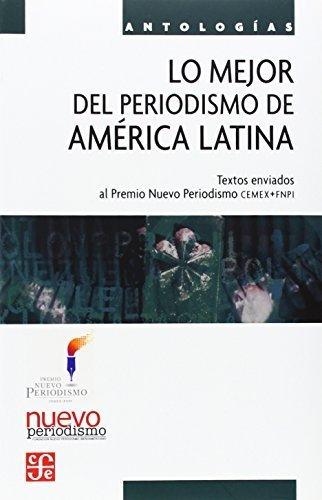 lo-mejor-del-periodismo-coleccion-nuevo-periodismo-spanish-edition-by-cemex-fnpi-2005-06-30