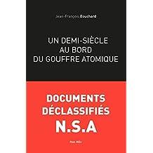 Un demi-Siècle au bord du gouffre atomique: Essais - documents (Essais-Documents)