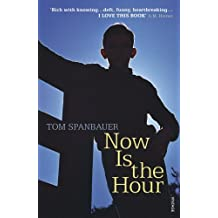 Now Is the Hour by Tom Spanbauer (2008-06-05)