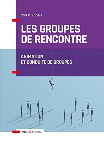 Les groupes de rencontre - Animation et conduite de groupes