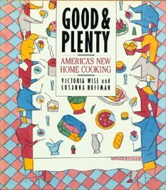 good-and-plenty-americas-new-home-cooking-by-victoria-wise-1988-11-01