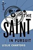 The Saint in Pursuit (The Saint Series) by Leslie Charteris (2014-07-29)