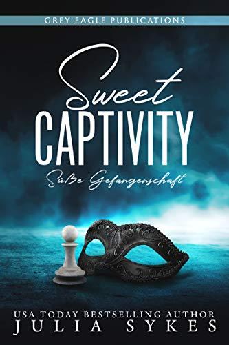 Sweet Captivity - Süße Gefangenschaft