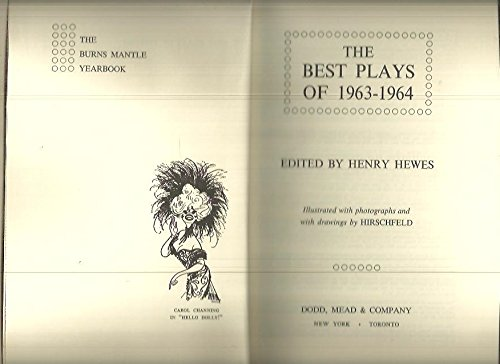 The Best Plays of 1963-1964: Hello dolly, luther, dylna,d the rehearsal, the passion of josefr d. next times ill sing to chip, chips with everying, the deptuy, barefoot in the park, after th fall (Hello Dolly 1964)