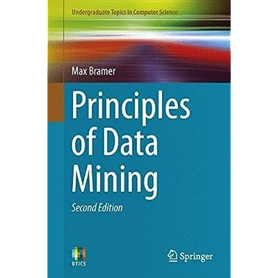 Principles of Data Mining, Second Edition (Undergraduate Topics in Computer Science)