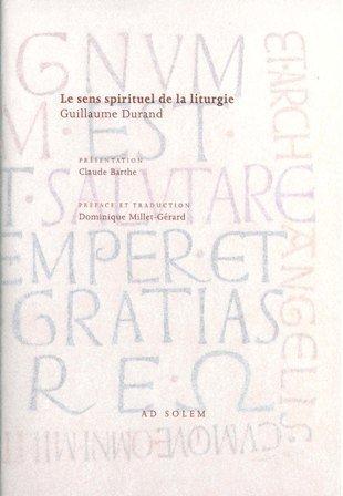 Le Sens spirituel de la liturgie : Rational des divins offices - Livre IV de la messe par Guillaume Durand