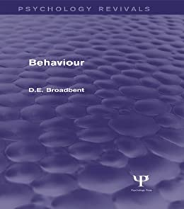 Behaviour (Psychology Revivals) by [Broadbent, D. E.]