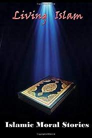 Living Islam: Islamic Moral Stories