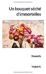 Un bouquet séché d'immortelles: Nouvelle (D'ombres et de lumière)