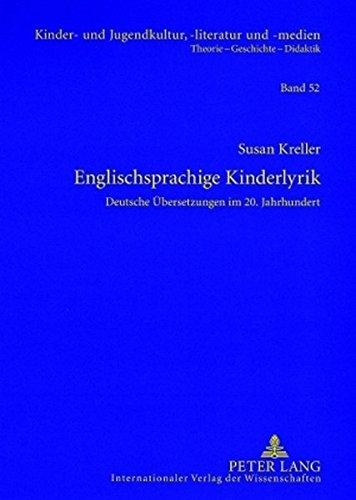 Englischsprachige Kinderlyrik: Deutsche Übersetzungen im 20. Jahrhundert (Kinder- und Jugendkultur, -literatur und -medien, Band 52)