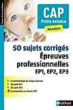 50 sujets corrigés - CAP Petite enfance - 2016...