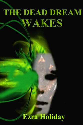 The Dead Dream Wakes Cover Image