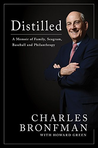 distilled-distilled-a-memoir-of-family-seagram-baseball-and-philanthropy