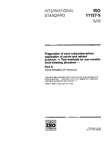 ISO 11127-5:1993, Preparation of steel substrates before application of paints and related products - Test methods for non-metallic blast-cleaning abrasives - Part 5: Determination of