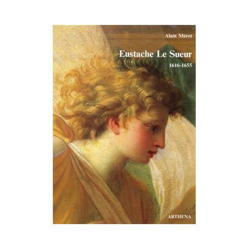 Eustache Le Sueur, 1616-1655