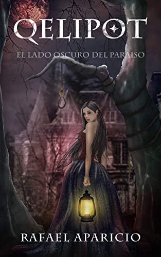Qelipot: el lado oscuro del paraíso por Rafael Aparicio
