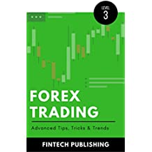 Forex Trading: Advanced Tips, Tricks & Trends (Investments & Securities Book 11) (English Edition)