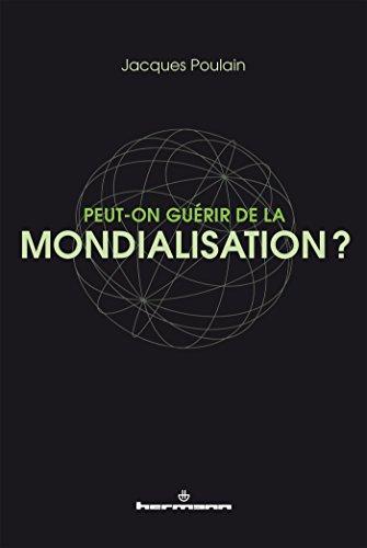 Peut-on guérir de la mondialisation?