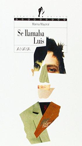 Se llamaba Luis (Literatura Juvenil (A Partir De 12 Años) - Espacio Abierto)