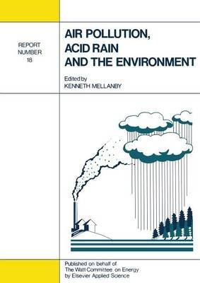[(Air Pollution, Acid Rain and the Environment: Number 18 : Report)] [Edited by Kenneth Mellanby] published on (October, 2011)