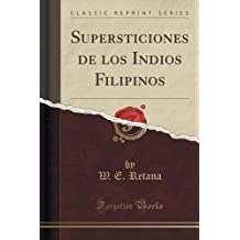Supersticiones de los Indios Filipinos (Classic Reprint)