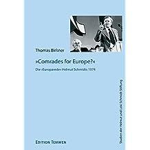 Comrades for Europe? Die »Europarede« Helmut Schmidts 1974 (Studien der Helmut und Loki Schmidt-Stiftung)