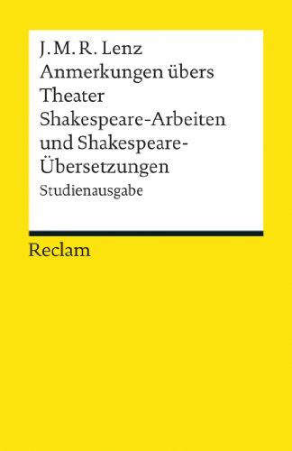 Anmerkungen übers Theater. Shakespeare-Arbeiten und Shakespeare-Übersetzungen: Studienausgabe (Reclams Universal-Bibliothek) (German Edition)