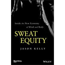 Sweat Equity: Inside the New Economy of Mind and Body (Bloomberg)