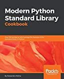 #8: Modern Python Standard Library Cookbook: Over 100 recipes to fully leverage the features of the standard library in Python