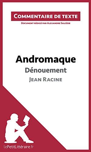 Andromaque de Racine - Dénouement: Commentaire de texte